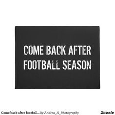 Come back after football season doormat (For sale!) #doormat #forthehome #footballlovers
