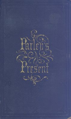 Parley's Present for All Seasons (1860) published by D. Appleton & Co.