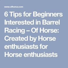 6 Tips for Beginners Interested in Barrel Racing – Of Horse: Created by Horse enthusiasts for Horse enthusiasts
