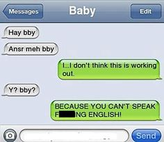 What? <3 23 Hilarious Break Up Texts