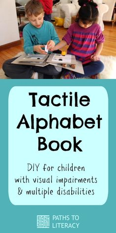Make your own tactile alphabet book for children with visual impairments or multiple disabilities!