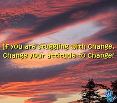 Change your attitude in order to change if you are struggling with changes in your life! #quote #ICanDoThis