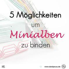 5 Möglichkeiten Minialben zu binden von Melanie Hoch für www.danipeuss.de Scrapbooking Stempeln Mixed Media Kartenbasteln Klartextstempel