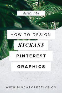 How to Design Kick-Ass Pinterest Graphics