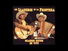 Los Llaneros de la Frontera - Grandes éxitos en Vivo - YouTube