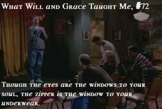 What Will and Grace Taught Me # 72 Funny Shit, Funny Stuff, Hilarious, Will And Grace, Fan Fiction, Movies Showing, Favorite Tv Shows, Laughing, Teaching