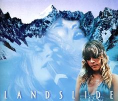 Stevie Nicks Landslide....