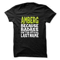 nice I have the best job in the world - I am AMBERG, university t shirts with your name