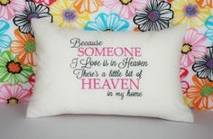For Chrys <3 Because Someone I Love Is In Heaven Pillow by belindaleedesigns, $44.00