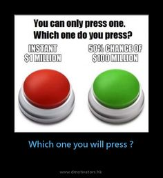 I'd press the red one cause a million dollars is a lot and I don't want to risk not getting anything