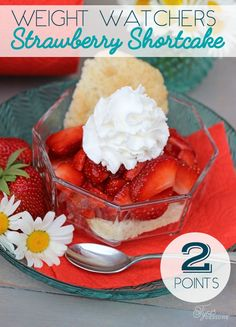 Weight Watchers strawberry shortcake recipe with a real biscuit!!- ONLY 2 points per serving!!