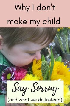 "Teaching our children empathy is more than teaching them to ""say sorry."" Here are all the reasons I don't make my child say sorry, and what I make him do instead. #empathy #positiveparenting #motherhood #parenting #teachingempathy #toddlers #preschool"