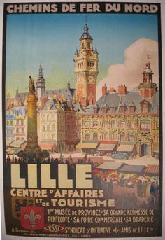 """France Lille / A. Deguene / 25 x 39 in (63 x 99 cm) / Northern Railways  """"Lille   Center of business and tourism  1st provincial museum  Its grand festival of Pentecost  Its commercial fair  Its sale  Syndicate of the """"Friends of Lille"""" initiative"""""""