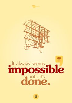 It always seems impossible until it's done. | mindrenalin.com Always Be, Inspiring Quotes, Life Inspirational Quotes, Inspirational Quotes, Inspiration Quotes, Inspire Quotes