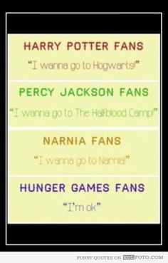Hunger Games fans - Funny quotes by fans of Harry Potter, Percy Jackson, Narnia and Hunger Games.
