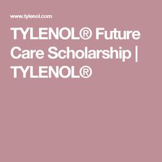 The Makers of TYLENOL® are excited to support students studying to be health care providers. Learn more about TYLENOL® Future Care Scholarship and meet last years recipiants. Grants For College, Career College, Financial Aid For College, College Planning, College Hacks, College Ready, University College, How To Find Scholarships, Scholarships For College