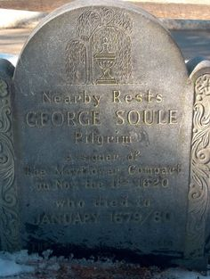 My 10th Greatgrandfather signer of the Mayflower Compact. George Soule