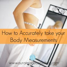 Learn how to accurately get your body shape measurements and find out more about your #bodyshape -  Click the image or got to http://auraimageconsulting.com/2014/06/body-shape-measurements/ #ImageConsultant #StylistToronto