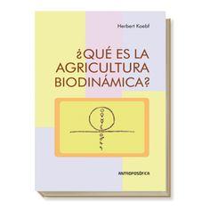 http://www.antroposofica.com.ar/argentina/libros/agricultura-biodinamica/que-es-la-agricultura-biodinamica.html