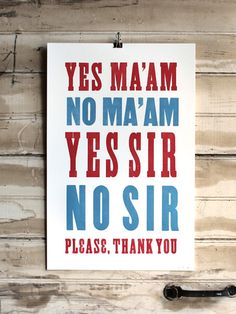 General Manners No. 1 // Letterpress Print on 100% Cotton #southern #letterpress #art #folkart #handmade #madeinusa #americanmade #cotton #housewarming #gifts #thesouth #south #oldtry #manners #yesmaam #please #thankyou