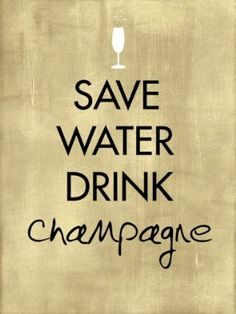 Words to live by  |  Champagne!! by Maria Eugenia Muñoz