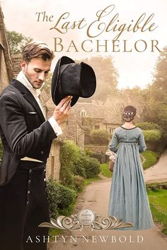 The Last Eligible Bachelor: A Regency Romance (Seasons of Change Book Period Romance Movies, Historical Romance Books, Romance Authors, Historical Fiction, Regency Romance Novels, Jane Austen, Books To Read, My Books, Reading Books