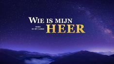 Christelijke film 'Wie is mijn Heer' (Nederlandse ondertiteling) My Lord, Youtube, Youtube Movies