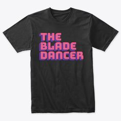The Blade Products from Simple Shirts, Cool T Shirts, Geile T-shirts, Slogan Tshirt, Movie T Shirts, Aeropostale, Funny Tshirts, Blade, Shirt Designs