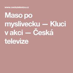 Maso po myslivecku — Kluci v akci — Česká televize