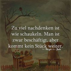 Und so wahr! This is a very original metaphor ! True Quotes, Words Quotes, True Sayings, German Quotes, More Than Words, True Words, True Stories, Cool Words, Quotations
