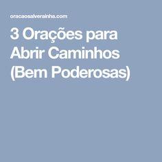 3 Orações para Abrir Caminhos (Bem Poderosas)