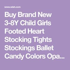 Buy Brand New Child Girls Footed Heart Stocking Tights Stockings Ballet Candy Colors Opaque Velvet at Wish - Shopping Made Fun Stocking Tights, Wish Shopping, Candy Colors, Kids Girls, Stockings, Velvet, Brand New, Children, Heart