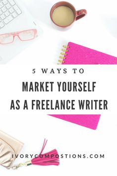 marketing yourself freelance writer