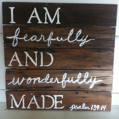 "Phil and I made this for my cousins sweet 16 gift. Hope it looks good with her anthropologie love letters bedding. 100 year old barn wood.  ""I am fearfully and wonderfully made"" psalm 139:14"