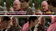 """This chemistry gag. 