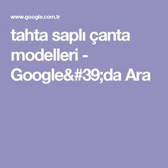 tahta saplı çanta modelleri - Google'da Ara
