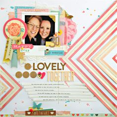 My Bits of Sunshine: A Crate Paper Layout- A Lovely Day Together by Stephanie Buice.