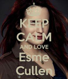 Keep calm and love Esme Cullen