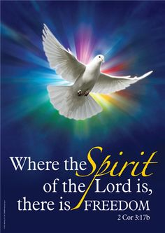 2 Corinthians 3:17~ Now the Lord is the Spirit; and where the Spirit of the Lord is, there is liberty.
