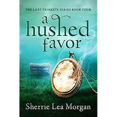 A Hushed Favor (The Lost Trinkets Series Book 4)