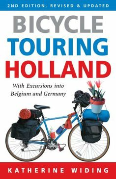 Bicycle Touring Holland: With Excursions Into Neighboring Belgium and Germany (Cycling Resources) by Katherine Widing. $14.21. Author: Katherine Widing. Publisher: Cycle Publishing; 2nd revised and updated edition, 2012 edition (May 5, 2012). Publication: May 5, 2012. Save 25%!