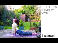 Beginners Yoga to gain strength and flexbility!