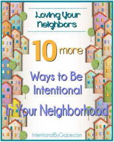 10 More ways to Be Intentional in Your neighborhood and show hospitality! - Intentional By Grace
