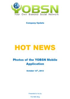 Some photographs of a small part of the YOBSN Mobile App in action, taken by one of its developers.  Full details @ http://net-marketing-strategies.com/FB_page/Fotos_Mobile_app.pdf