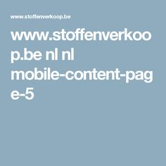 www.stoffenverkoop.be nl nl mobile-content-page-5