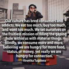 This is a quote that explains consumerism Great Quotes, Quotes To Live By, Me Quotes, Inspirational Quotes, Wisdom Quotes, Crush Quotes, Famous Quotes, Motivational, Image Citation