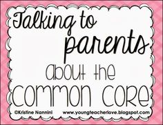 Talking to Parents About the Common Core Standards!! Tons of freebies and videos to share! Great for conferences!