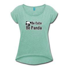 Be Cute - Be Panda. Sehr süßes Motiv auf tollen Shirts und Geschenken für alle Panda Fans.
