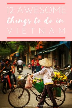 Highlights of Vietnam and when to visit! 12 of the best things to do in Vietnam...