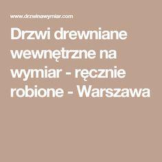 Drzwi drewniane wewnętrzne na wymiar - ręcznie robione - Warszawa